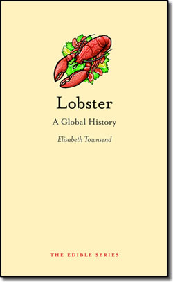 Lobster - A Global History, by Elisabeth Townsend